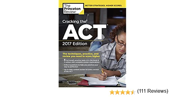 You Model And Act Reviews >> Amazon Com Cracking The Act With 6 Practice Tests 2017 Edition