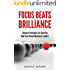 Focus Beats Brilliance: Success Principles For Start-Up and Turn-Around Business Leaders