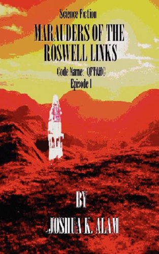 MARAUDERS OF THE ROSWELL LINKS: Code Name: QFTAMC Episode - Links Roswell