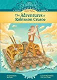 img - for The Adventures of Robinson Crusoe (Calico Illustrated Classics) book / textbook / text book