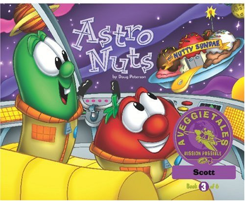 Read Online Astro Nuts - VeggieTales Mission Possible Adventure Series #3: Personalized for Scott pdf epub