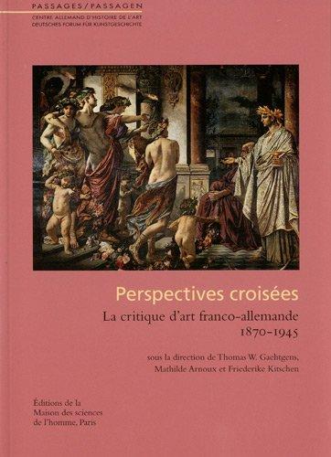"""""""perspectives croisées ; la critique d'art franco-allemande, 1870-1945"""" pdf epub"""