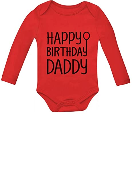 Amazon Tstars Happy Birthday Daddy Cute Boy Girl Infant Dads Gift Baby Long Sleeve Bodysuit Clothing