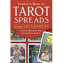 Complete Book of Tarot Spreads: Includes 122 Layouts
