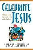 Celebrate Jesus, Phil Christensen and Shari MacDonald, 0825423813