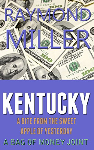 kentucky-a-bite-from-the-sweet-apple-of-yesterday-a-bag-of-money-joint-book-1