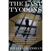 The Last Tycoons: The Secret History of Lazard Freres & Co.