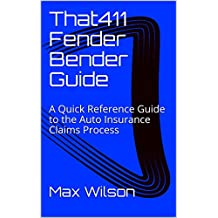 That411 Fender Bender Guide: A Quick Reference Guide to the Auto Insurance Claims Process (Auto Insurance Claims Advice Book 1)