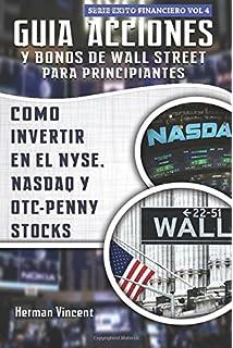 Guia Acciones y Bonos de Wall Street para Principiantes: Como Invertir en el NYSE,