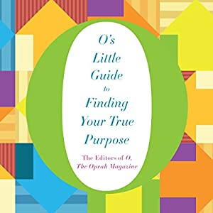O's Little Guide to Finding Your True Purpose Audiobook