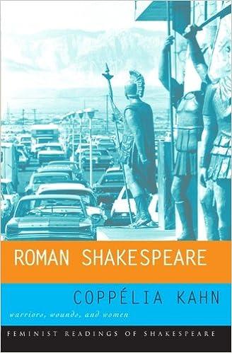 Roman Shakespeare: Warriors, Wounds, and Women (Feminist Readings of Shakespeare)