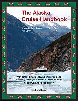 20 Mile River Alaska Map.Amazon Com The Alaska Cruise Handbook A Mile By Mile Guide Ebook