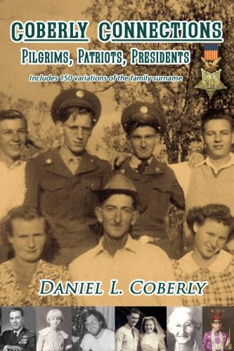 Coberly Connections: Pilgrims, Patriots & Presidents ebook