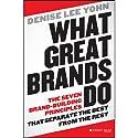 What Great Brands Do: The Seven Brand-Building Principles that Separate the Best from the Rest Hörbuch von Denise Lee Yohn Gesprochen von: Julie McKay