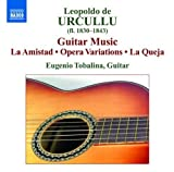 Urcullu: Guitar Music - La Amistad / Opera Variations / La Queja by Unknown (2008-01-29)