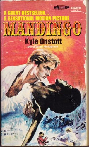 Mandingo (1957) (Book) written by Kyle Onstott