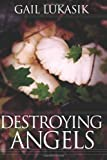 Destroying Angels, Gail Lukasik, 1492936138