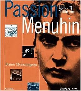 Book Passion Menuhin: L'album d'une vie (French Edition) by Monsaingeon, Bruno (2000)