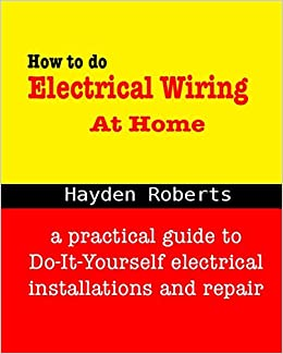 How to do Electrical Wiring at Home: A practical guide to do-it ...