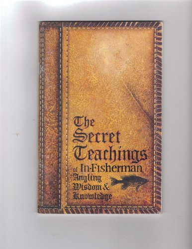 The secret teachings of In-fisherman: Angling, wisdom & knowledge