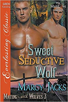 Book Sweet, Seductive Wolf [Mating with Wolves 3] (Siren Publishing Everlasting Classic ManLove)
