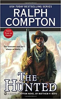 The Hunted (Ralph Compton Novels (Paperback)) by Ralph Compton (6-Aug-2013) Mass Market