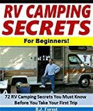 Search : RV Camping Secrets for Beginners!: 72 RV Camping Secrets You Must Know Before You Take Your First Trip (RV Tips Series)