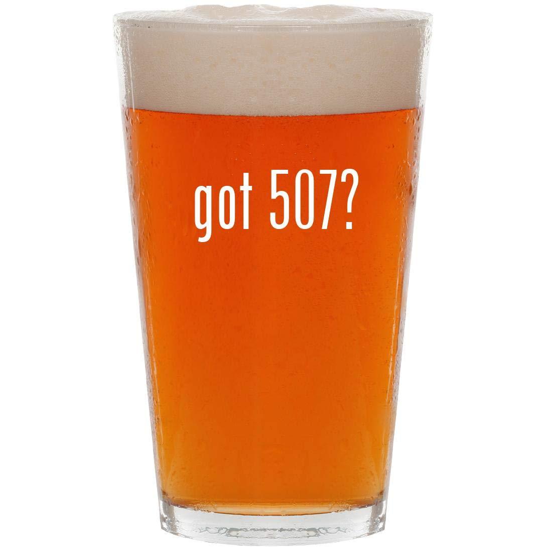 got 507? - 16oz Pint Beer Glass