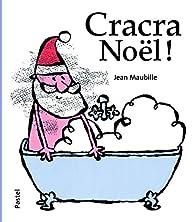 Cracra Noël ! par Jean Maubille