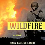 Wildfire: A Novel | Mary Pauline Lowry