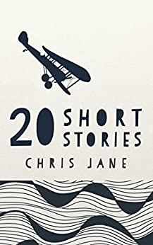 20 Short Stories by [Jane, Chris]