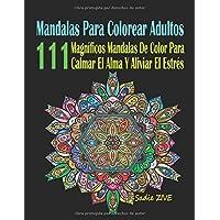 Mandalas Para Colorear Adultos: 111 Magníficos Mandalas De