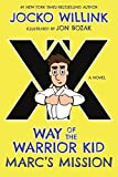#8: Marc's Mission: Way of the Warrior Kid (A Novel)