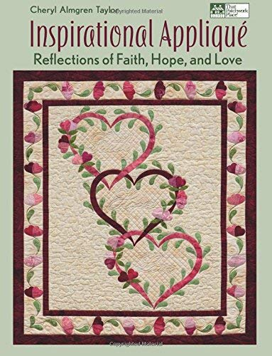 Inspirational Appliqué: Reflections of Faith, Hope, and Love (Biblical Quilt Blocks)