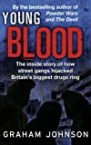 Young Blood: The Inside Story of How Street Gangs Hijacked Britain's Biggest Drugs Cartel