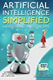 Artificial Intelligence Simplified: Understanding Basic Concepts by Dr Binto George and Gail Carmichael Picture