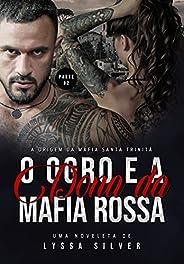 O Ogro e a Dona da Máfia - PARTE 2: A Origem da Mafia Santa Trinità (Série DARK M.S.T - Mafia Santa Trinità)
