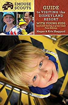Go Mouse Scouts Guide to Visiting Disneyland With Young Kids: and still having a great time! - First Edition by [Sheppard, Megan, Sheppard, Kris]