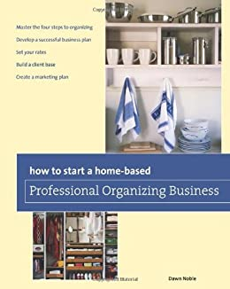 How To Start A Home Based Professional Organizing Business 2nd Home