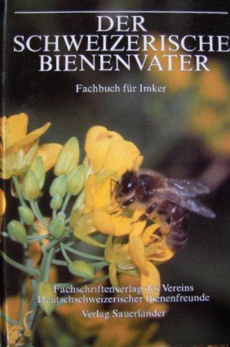 Der Schweizerische Bienenvater. Fachbuch für Imker