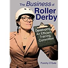 The Business of Roller Derby: Developing an Efficient Training Committee