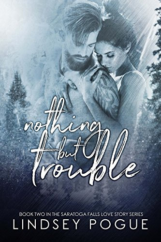 Nothing But Trouble (A Saratoga Falls Love Story Book 2) ()
