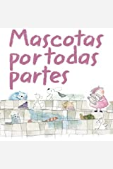 Mascotas por todas partes (Spanish Edition) Paperback
