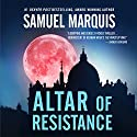 Altar of Resistance: World War Two Trilogy, Book 2 Audiobook by Samuel Marquis Narrated by Fred Filbrich