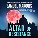 Altar of Resistance: World War Two Trilogy, Book 2 | Samuel Marquis