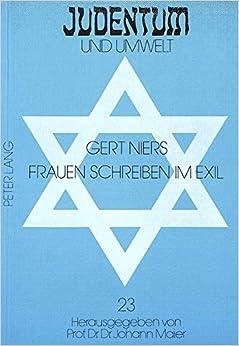 Frauen Schreiben Im Exil: Zum Werk Der Nach Amerika Emigrierten Lyrikerinnen Margarete Kollisch, Ilse Blumenthal-Weiss, Vera Lachmann (Judentum Und Umwelt, )