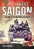 Target Saigon 1973-75 Volume 1: The Fall Of South Vietnam (Asia@War)