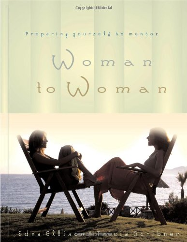 Woman to Woman: Preparing Yourself to Mentor