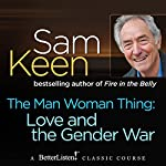 The Man Woman Thing: Love and the Gender War | Sam Keen