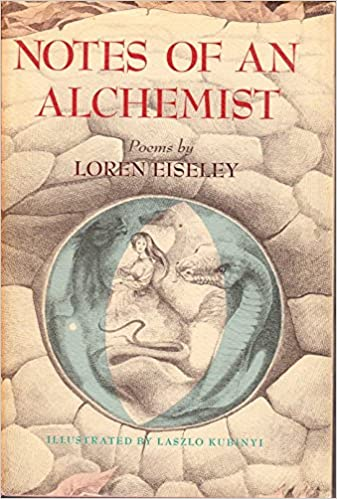 notes of an alchemist loren c eiseley com  notes of an alchemist loren c eiseley 9780684130873 com books